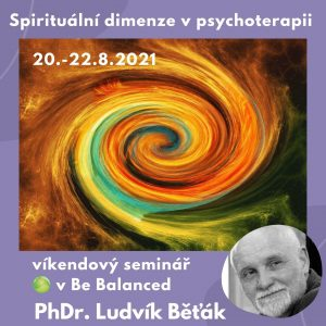 PhDr. Ludvík Běťák – Spirituální dimenze v psychoterapii