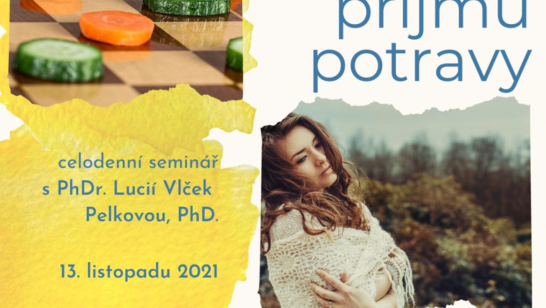 Poruchy příjmu potravin s lektorkou PhDr. Lucií Vlček Pelkovou, PhD.